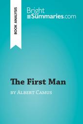 The First Man by Albert Camus (Book Analysis): Detailed Summary, Analysis and Reading Guide