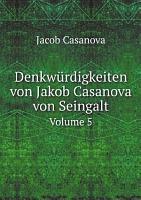 Denkw rdigkeiten von Jakob Casanova von Seingalt PDF