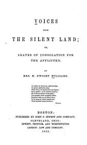 Voices from the silent land: or, Leaves of consolation for the afflicted