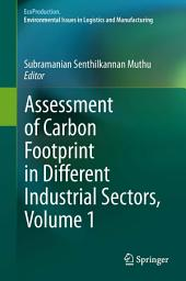 Assessment of Carbon Footprint in Different Industrial Sectors: Volume 1