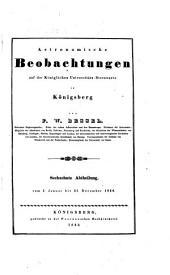 Astronomische beobachtungen auf der Königlichen universitäts-sternwarte zu Königsberg ...: Bände 16-18