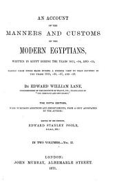 An Account of the Manners and Customs of the Modern Egyptians: Written in Egypt During the Years 1833, -34, and -35, Partly from Notes Made During a Former Visit to that Country in the Years 1825, -26, -27, and -28...