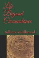 Life Beyond Circumstance