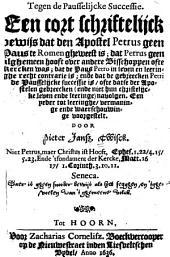 Tege(n de p)ausselijcke successie: een cort schriftelijck bewijs dat den Apostel Petrus geen paus te Romen gheweest is;