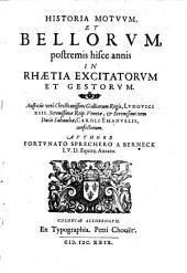 Fortunati Sprecheri a Bernek Historia motuum et bellorum postremis hisce annis in Rhaetia excitatorum