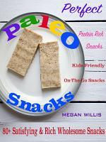Perfect Paleo Snacks
