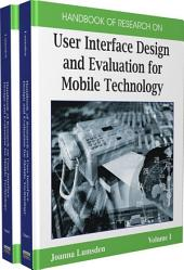 Handbook of Research on User Interface Design and Evaluation for Mobile Technology: Volume 1