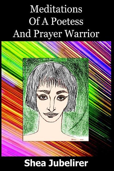 Meditations Of A Poetess And Prayer Warrior
