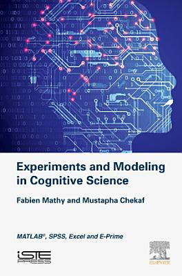 Experiments and Modeling in Cognitive Science