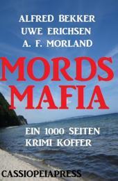 Mords-Mafia: Ein 1000 Seiten Krimi Koffer: Cassiopeiapress Sammelband