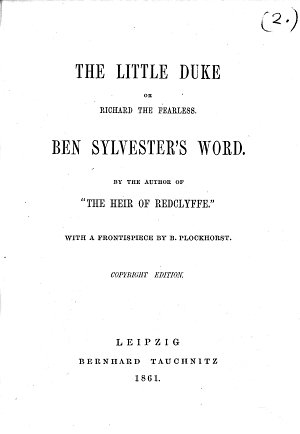 The Little Duke  Or  Richard the Fearless  Ben Sylvester s Word  By the Author of    The Heir of Redclyffe     i e  Charlotte M  Yonge   With a Frontispiece by B  Plockhorst  Copyright Edition PDF
