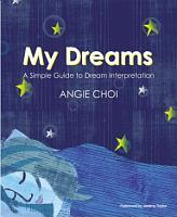 My Dreams  A Simple Guide to Dream Interpretation PDF