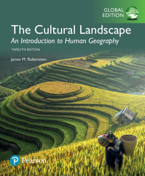 The Cultural Landscape  An Introduction to Human Geography  Global Edition PDF