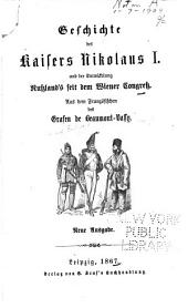 Geschichte des Kaisers Nikolaus I. und der Entwickelung Russland's seit dem Wiener Congress: Aus dem Französischen des Grafen de Beaumont-Vassy