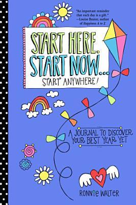 Start Here  Start Now       Start Anywhere