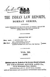 The Indian Law Reports: Bombay Series. Containing Cases Determined by the High Court at Bombay, Volume 11