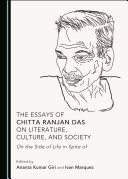 The Essays of Chitta Ranjan Das on Literature, Culture, and Society