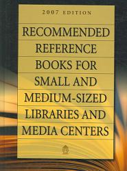 Recommended Reference Books For Small And Medium Sized Libraries And Media Centers Book PDF