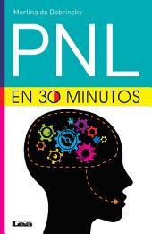 PNL en 30 minutos: Conceptos para leer en cualquier lugar