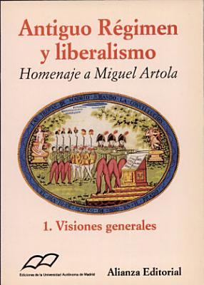 Antiguo R Gimen Y Liberalismo Visiones Generales