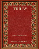 Trilby - Large Print Edition