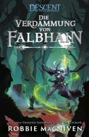 Descent     Die Reise ins Dunkel  Die Verdammung von Falbhain PDF