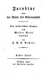 Jacobine, oder, der Ritter des Geheimnisses: ein historischer Roman, Band 1