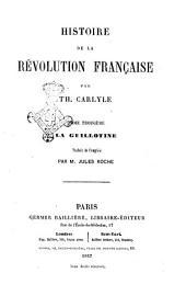 Histoire de la révolution française par Th. Carlyle: La guillotine, Volume3