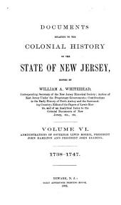 Documents Relating to the Colonial History of the State of New Jersey, [1631-1776]: Administrations of Governor Lewis Morris and Presidents John Hamilton and John Reading, 1738-1747