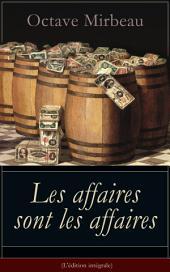 Les affaires sont les affaires (L'édition intégrale): La puissance de l'argent - Une comédie classique