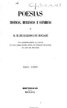 Poesias eroticas  burlescas e satyricas     n  o comprehendidas na edi    o que das obras d este poeta se publicou em Lisboa no anno de MDCCCLIII  PDF