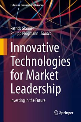 Innovative Technologies for Market Leadership PDF