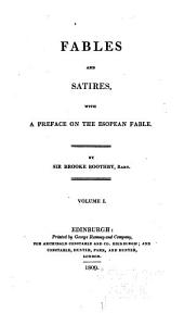 Fables and Satires: With a Preface on the Esopean Fable, Volume 1