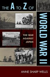 The A to Z of World War II: The War Against Japan, Edition 76