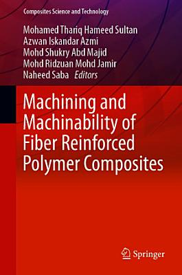 Machining and Machinability of Fiber Reinforced Polymer Composites