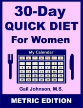 30-Day Quick Diet for Women - Metric Edition