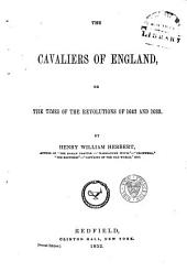The Cavaliers of England: Or, The Times of the Revolutions of 1642 and 1688