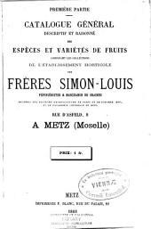 Catalogue général: descriptif et raisonné des espèces et variétés de fruits composant les collections de l'établissement horticole des Frères Simon-Louis