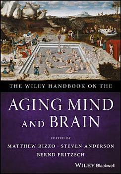 The Wiley Handbook on the Aging Mind and Brain PDF