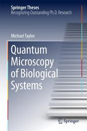 Quantum Microscopy of Biological Systems