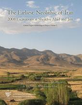 The Earliest Neolithic of Iran: 2008 Excavations at Sheikh-E Abad and Jani