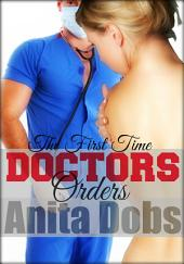 Doctors Orders - The First Time (Virgin and Doctor Erotica): Virgin's First Time