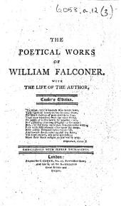 The Poetical Works of William Falconer. With the Life of the Author. Cooke's Edition ... Embellished with ... Engravings