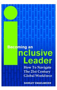 Becoming An Inclusive Leader  How To Navigate The 21st Century Global Workforce PDF