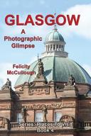 Glasgow a Photographic Glimpse