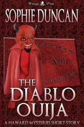 The Diablo Ouija: A Haward Mysteries Short Story