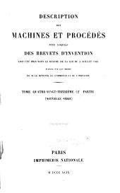 Description des machines et procédés pour lesquels des brevets d'invention ont été pris sous le régime de la loi du 5 juillet 1844