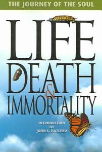 Life  Death  and Immortality Book