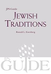 Jewish Traditions: A JPS Guide