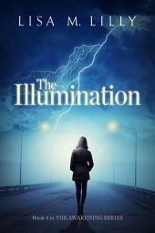 The Illumination: The Awakening Series Book 4
